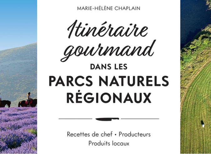 Livre : « Itinéraire gourmand dans les parcs naturels régionaux »