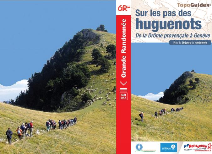 """""""GR® 965 Sur les Pas des Huguenots"""" , un nouveau GR® historique"""